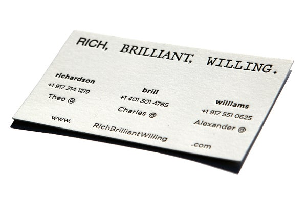 Rich, Brilliant, and Willing